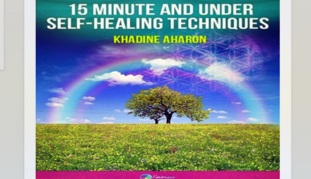 15 Minute and Under Self-Healing Techniques (FREE)