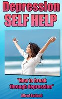 Depression Self Help: How to break through depression PDF Version