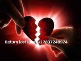 Bring Back your Ex Lover in 4 days, Permanent Love Spells+27837240974